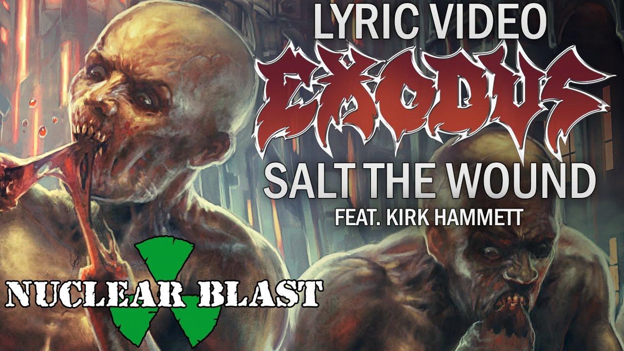 EXODUS - Salt The Wound feat. KIRK HAMMETT (OFFICIAL LYRIC VIDEO)
