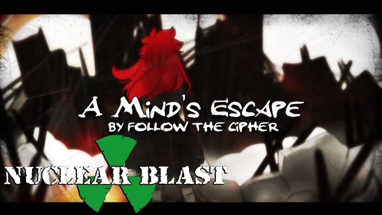 FOLLOW THE CIPHER - A Mind's Escape (OFFICIAL LYRIC VIDEO)