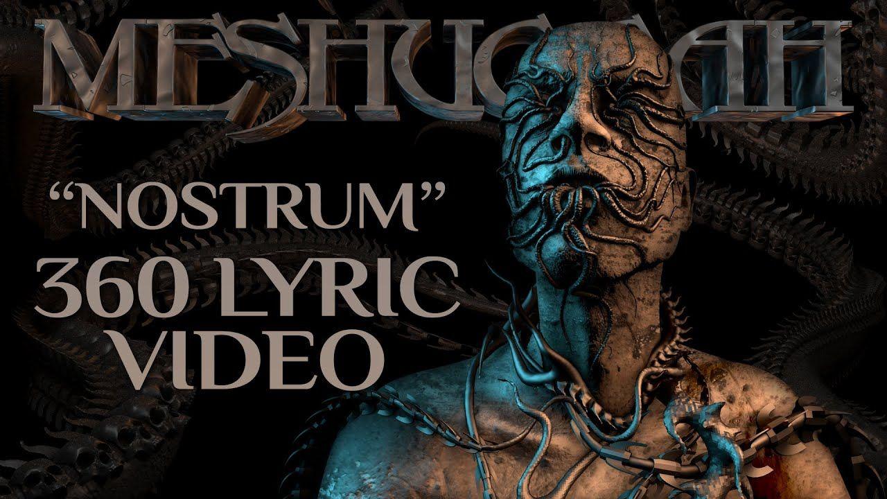 MESHUGGAH - Nostrum (OFFICIAL 360 LYRIC VIDEO)